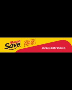 Always Save Always Smile 6'' Channel Strip